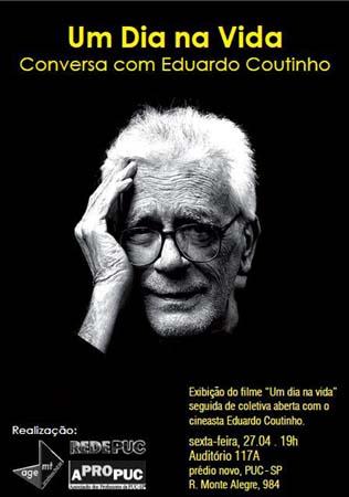 """""""Um dia na vida"""": conversa com Eduardo Coutinho"""