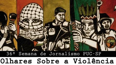 """36ª SEMANA DE JORNALISMO DA PUC-SP """"Olhares sobre a Violência""""/ao vivo AGEMT"""